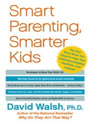 Smart Parenting, Smarter Kids The One Brain Book you Need to Help Your Child Grow Brighter, Healthier, and Happier,1439121176,9781439121177