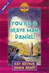 You're a Brave Man, Daniel! Daniel 1-6,0736901477,9780736901475