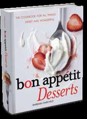 Bon Appétit Desserts The Cookbook for All Things Sweet and Wonderful,0740793527,9780740793523