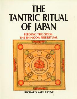 The Tantric Ritual of Japan Feeding the Gods : The Shingon Fire Ritual 1st Edition,818517976X,9788185179766