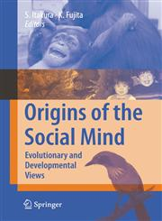 Origins of the Social Mind Evolutionary and Developmental Views,4431998357,9784431998358