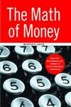 The Math of Money Making Mathematical Sense of Your Personal Finances,0387950788,9780387950785