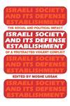 Israeli Society and Its Defense Establishment,071463235X,9780714632353