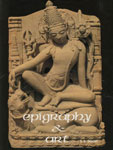 Epigraphy and Art A Study Based on the North Indian Inscriptions from C.700 to 1200 A.D. 1st Edition,8173200327,9788173200328