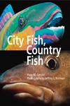 City Fish, Country Fish,0884483231,9780884483236