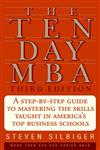 The Ten-Day MBA A Step-By-Step Guide to Mastering the Skills Taught in America's Top Business Schools 3rd Edition,0060799072,9780060799076