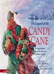 The Legend of the Candy Cane The Inspirational Story of Our Favorite Christmas Candy,0310727189,9780310727187