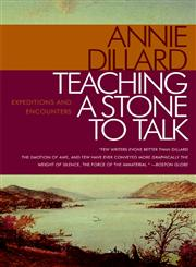 Teaching a Stone to Talk Expeditions and Encounters,0060915412,9780060915414