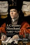 A Country Merchant, 1495-1520 Trading and Farming at the End of the Middle Ages,0199214247,9780199214242