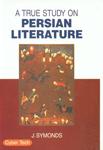 A True Study on Persian Literature 1st Edition,817884558X,9788178845586