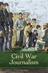 Civil War Journalism,0313347271,9780313347276
