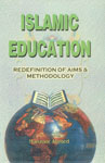 Islamic Education Redefinition of Aims and Methodology,8185362017,9788185362014