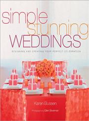 Simple Stunning Weddings Designing and Creating Your Perfect Celebration,1584793651,9781584793656
