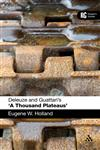 Deleuze and Guattari's 'a Thousand Plateaus' A Reader's Guide,0826423027,9780826423023