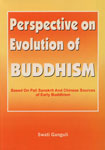 Perspectives on Evolution of Buddhism An Analysis of the Chinese Buddhist Texts : Papers Based on Chinese, Pali and Sanskrit Sources of Early Buddhism,8178540037,9788178540030
