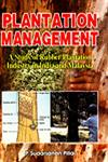 Plantation Management A Study of Rubber Plantation Industry in India and Malaysia 1st Edition,8188836516,9788188836512
