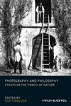 Photography and Philosophy Essays on the Pencil of Nature,1444335081,9781444335088