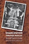 Emancipation Through Muscles Jews and Sports in Europe,0803213557,9780803213555