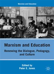 Marxism and Education Renewing the Dialogue, Pedagogy, and Culture,0230111696,9780230111691