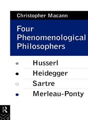 Four Phenomenological Philosophers Husserl, Heidegger, Sartre, Merleau-Ponty,0415073537,9780415073530