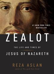 Zealot The Life and Times of Jesus of Nazareth,140006922X,9781400069224