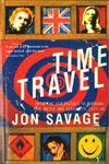 Time Travel From the Sex Pistols to Nirvana : Pop,Media and Sexuality, 1977-96,0099588714,9780099588719
