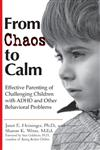 From Chaos to Calm Effective Parenting for Challenging Children With ADHD and other Behavior Problems,0399526617,9780399526619