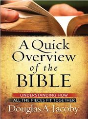 A Quick Overview of the Bible Understanding How All the Pieces Fit Together,0736944249,9780736944243