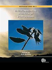 Environmental Impacts of Ecotourism Revised Edition,1845934563,9781845934569