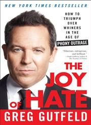 The Joy of Hate How to Triumph over Whiners in the Age of Phony Outrage,0307986985,9780307986986