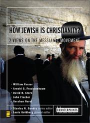 How Jewish is Christianity? 2 Views on the Messianic Movement,0310244900,9780310244905
