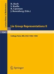 Lie Group Representations II Proceedings of the Special Year Held at the University of Maryland, College Park, 1982-1983,3540127151,9783540127154