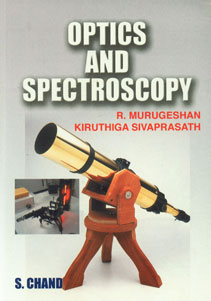 Optics and Spectroscopy (As Per UGC Model Curriculum for B.Sc. (Physics) Student of All Indian Universities) 6th Revised Edition, Reprint,8121914418,9788121914413