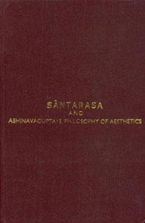 Santarasa and Abhinavagupta's Philosophy of Aesthetics