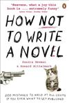 How not to Write a Novel 200 Mistakes to Avoid at All Costs if You Ever Want to Get Published,0141038543,9780141038544