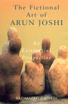 The Fictional Art of Arun Joshi An Existential Perspective,8126903821,9788126903825