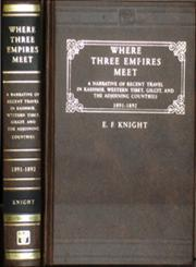 Where Three Empires Meet A Narrative of Recent Travel in Kashmir, Western Tibet, Gilgit and the Adjoining Countries, 1891-1892 Reprint London 1905 Edition,8120608283,9788120608283