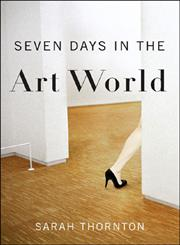 Seven Days in the Art World 1st Edition,039306722X,9780393067224