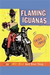 Flaming Iguanas An Illustrated All-Girl Road Novel Thing,068485368X,9780684853680