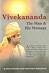 Vivekananda The Man and His Message : A Closer Look at His Personality as a monk, a Teacher and a Leader, an Artist, a Mystic and Philosopher, a Conversationalist, the Patriot-Saint of Modern India, and Other Aspects of His Many-sided Genius. 7th Impression,8175050004,9788175050006