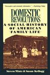 Domestic Revolutions A Social History of American Family Life,002921291X,9780029212912