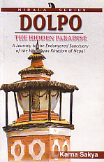 Dolpo The Hidden Paradise : A Journey to the Endangered Sanctuary of the Himalayan Kingdom of Nepal 3rd Edition,818569317X,9788185693170