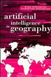 Artificial Intelligence in Geography 1st Edition,0471969915,9780471969914