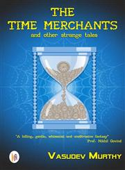 The Time Merchants and Other Strange Tales,9382536078,9789382536079