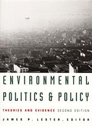 Environmental Politics and Policy Theories and Evidence,0822315696,9780822315698