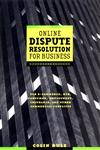 Online Dispute Resolution for Business B2b, E-Commerce, Consumer, Employment, Insurance, and Other Commercial Conflicts,0787957313,9780787957315