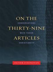 On the Thirty-Nine Articles A Conversation with Tudor Christianity 2nd Edition,0334043980,9780334043980