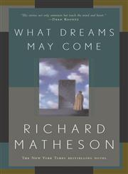 What Dreams May Come A Novel,0765308703,9780765308702