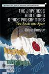 The Japanese and Indian Space Programmes Two Roads Into Space,1852331992,9781852331993