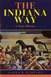 The Indiana Way A State History,025320609X,9780253206091